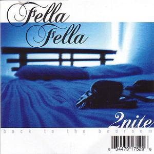 Fella Fella/2nite Back To The Bedroom