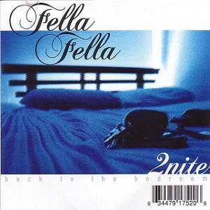 Fella Fella/2nite Back To The Bedroom