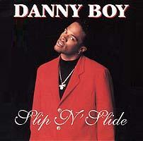 Danny Boy Slip N Slide