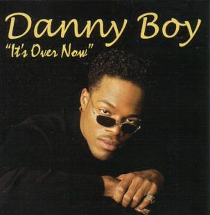 Danny Boy-It's Over Now