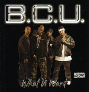 B.C.U._What U Want