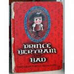 http://www.amazon.com/Prince-Bertram-Bad-Arnold-Lobel/dp/059040265X