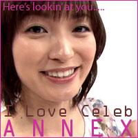 I Love Celeb ANNEX [ 別 館 ]
