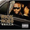 Rick Ross 「Trilla」